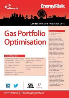 Gas Portfolio Optimisation on 18-19 March, 2015 at 9:00 am to 5:00 pm. By attending this two day course, you will gain a broad overview of different price models and numerical techniques to value and optimise gas portfolios. Category: Talks and Lectures. Artists: Dr Chris Strickland (Director, Lacima Group), Pierre Lebon (Senior Consultant, Lacima Group).   URLs: Inquiries: http://atnd.it/17188-1 Twitter: http://atnd.it/17188-2 Prices: Early Bird: GBP 1899- Standard: GBP 2399.