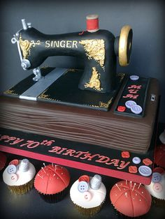 Vintage sewing machine cake and cupcakes, @Ashley Walters Nikora reminded me of you and you hard work this weekend