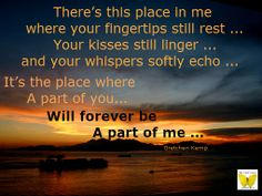 You are always a part of me ...
