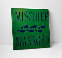 Mischief Managed canvas art. Pairs well with our I solemnly swear I am up to no good canvas.