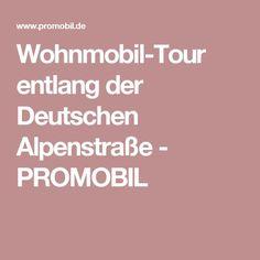 Wohnmobil-Tour entlang der Deutschen Alpenstraße - PROMOBIL