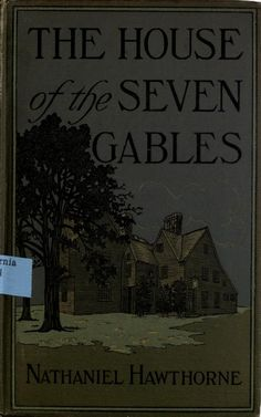 The house of the seven gables  by Nathaniel Hawthorne; with illustrations from photographs by Charles S. Olcott. Published 1913 by Houghton Mifflin company in Boston, and New York .