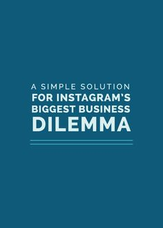 A Simple Solution for Instagram's Biggest Business Dilemma
