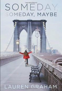 Someday, Someday, Maybe: A Novel by Lauren Graham, http://www.amazon.com/dp/0345532740/ref=cm_sw_r_pi_dp_JwwIrb14E69VJ