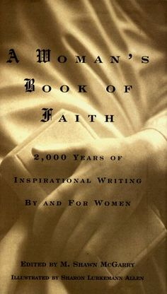 A Woman's Book Of Faith: 2,000 Years of Inspirational Writing by and for Women « LibraryUserGroup.com – The Library of Library User Group