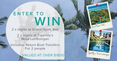 WIN 2 nights at Grand Hyatt, Bali and 2 nights at Tigerlilly's Nusa Lembongan for 2 people, valued at over $1800.The prize also includes return boat transfers to Nusa Lembongan for 2 people. SHARE to increase your chance of winning… Good Luck!