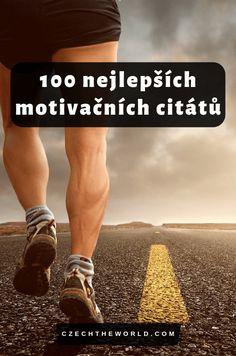 Motivační citáty_ 100 skvělých motivačních citátů, které vás nakopnou Story Quotes, True Stories, Quotations, Good Things, Motivation, Memes, Photos, Psychology, Meme