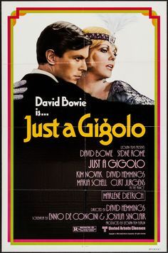 "Just a Gigolo (1978)  ""Schöner Gigolo, armer Gigolo"" (original title) Stars: David Bowie, Sydne Rome, Kim Novak, David Hemmings, Maria Schell, Curd Jürgens, Marlene Dietrich ~Director: David Hemmings"