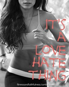 it's a love/hate relationship. I hate it, but love how it makes me feel. Weight Loss Motivation, Fitness Motivation, Running Motivation, Motivation Quotes, Fitness Inspiration, Workout Inspiration, I Work Out, Work Hard, Thinspiration