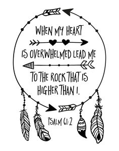 $5.00 Bible Verse Print -When my heart is overwhelmed lead me to the rock that is higher than I. Psalm 61:2 It is true, we often find ourselves overwhelmed with everyday life things. Trying hard for