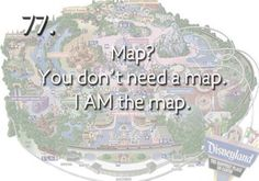 Really though. I don't need a map.