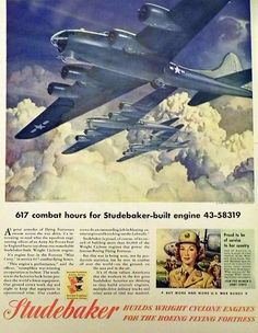 Vintage Automobile Advertising: Studebaker World War II Advertising, Building Wright Cyclone Engines for the Boeing Flying Fortress, July