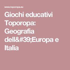Giochi educativi Toporopa: Geografia dell'Europa e Italia