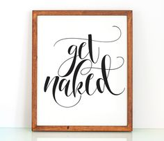 Get naked sign PRINTABLE bathroom wall decor,bathroom printable art,bathroom rules,shower art,bedroom wall decor,valentines sign,funny art by TheCrownPrints on Etsy https://www.etsy.com/listing/262101676/get-naked-sign-printable-bathroom-wall