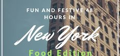 How to Spend a Fun, Festive 48 Hours in New York City (NYC) - food edition.  Best Slice of Pizza, Street Food, and Italian Food.
