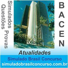 Olá Concurseiros, estamos com novos simulados do Banco Central (BACEN) da matéria de Atualidades.  Aproveitem e Bons Estudos, Simulado Brasil Concurso  http://simuladobrasilconcurso.com.br/  #simuladobrasilconcurso, #bacen