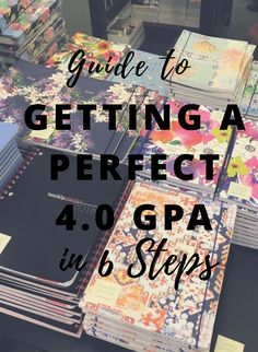 How to Get the Perfect 4.0 GPA in 6 Steps!