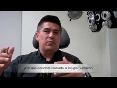 Testimonio Supracor 2 años de cirugía.  Cirugía Lasik para la Presbicia o Vista Cansada en Monterrey