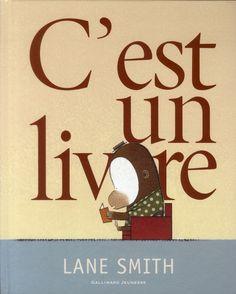 C'est un livre -Lane Smith, Jean-François Ménard Album Jeunesse, Parent Resources, Digital Magazine, Summer School, Family Gifts, Story Time, Good Books, Blog, Education