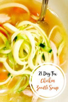 21 Day Fix Chicken Zoodle Soup   Confessions of a Fit Foodie