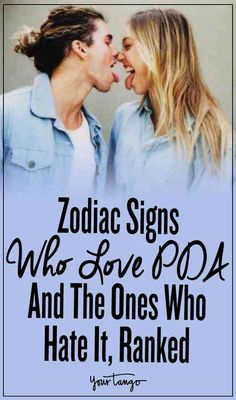 Check out astrology to see how your zodiac signs deals with PDA.