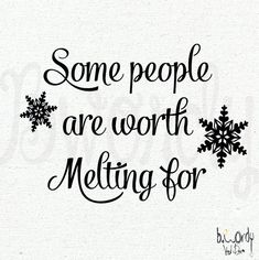Frozen Inspired quote, Some people are worth melting for, Vinyl by bwordy