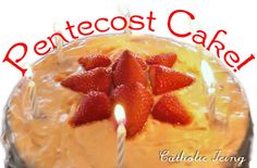 Pentecost Sunday is the birthday of he church, so why not have cake?! Find a recipe for strawberry cake made from real strawberries.