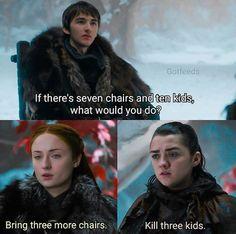 Game Of Thrones Memes 2019 - Arya wouldn't kill harmless kids - Hintergrundbilder Art Got Merchandise, Game Of Thrones Merchandise, Sansa Stark, Bran Stark, Got Memes, Funny Memes, Game Of Thrones Meme, Got Quotes, Books