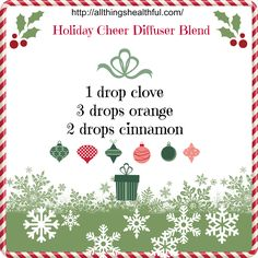 The holidays are almost here. Instead of using those chemical laden holiday candles and sprays use your diffuser and make your home smell like the holidays.