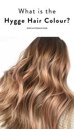 The Hygge Hair Colour might be Winters ultimate warmer.