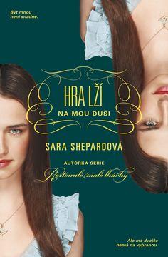 Sara Shepard: Hra lží: NA MOU DUŠI (5. díl série HRA LŽÍ) - vázaná
