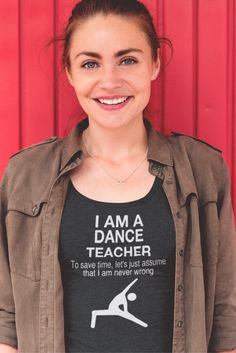 I AM A DANCE TEACHER SHIRTS! An Idea T-Shirt, Gift for a Dance Teacher! *Not Available In Stores - Limited Time Offer* Dance Teacher Quotes, Dance Teacher Gifts, Dance Quotes, Teacher Outfits, Teacher Shirts, Tanz Shirts, Dance Team Gifts, Dance Pictures, Personalized T Shirts