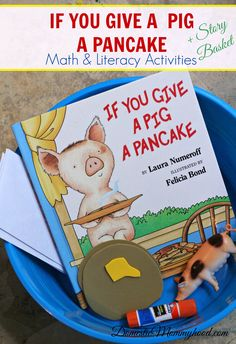 If You Give a Pig a Pancake: Math and Literacy Pre-K Kids Activity & Story Basket - Domestic Mommyhood Literacy Bags, Preschool Literacy, Preschool Books, Early Literacy, Kindergarten, Pre K Activities, Preschool Activities, Letter P Activities, Book Baskets