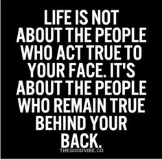 My biggest pet peeves, liars and those who have no problem insulting people the second they have a chance to anyone who will listen-- yet they are sickening sweet as fake sap to their face. Hypocrits always lie to save their face, and have no desire to have your back, when it's really needed.