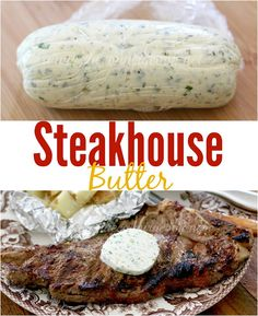 Best Steak Marinade and Steakhouse Butter - The Country Cook