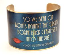 The Great Gatsby Jewelry, Literary Cuff Bracelet, Great Gatsby Quote, F. Scott Fitzgerald. $38.00, via Etsy.