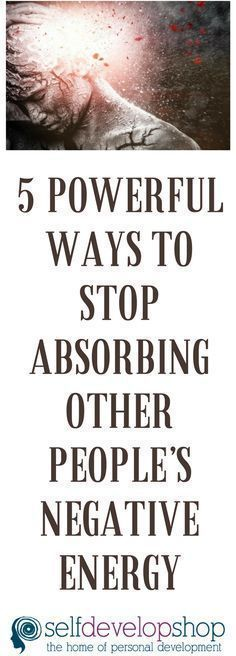 5 Powerful Ways to Stop Absorbing Other People's #NegativeEnergy #negative #energy #cleanse