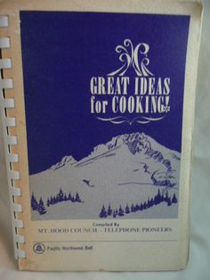 Community Cookbook Mt. Hood Council Telephone Pioneers Pacific Northwest Bell