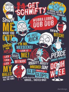 "Rick and Morty Quotes"" T-Shirts & Hoodies (source: damdesign)                                                                                                                                                                                 Mais"