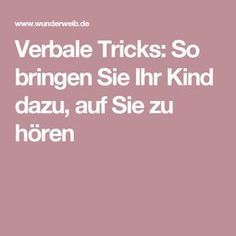 Verbal tricks: How to make your child listen to you and strengthen the family team. Kids Corner, Raising Kids, Kids Education, Better Life, Kids And Parenting, Good To Know, Life Hacks, Baby Kids, About Me Blog