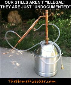 "Our Moonshine Still's aren't ""Illegal"" they are just ""undocumented""."