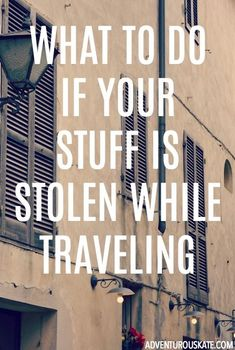 Getting things stolen sucks.  But if you're a traveler, it will most likely happen to you at some point or another.  Know that you're not alone. Here's what to do if it happens to you.