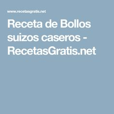 Receta de Bollos suizos caseros - RecetasGratis.net