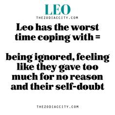 Self doubt, so me. Leo has the worst time coping with = being ignored, feeling like they gave too much for no reason and their self-doubt Libra, Leo Horoscope, Astrology Leo, Leo And Virgo, Astrology Compatibility, Astrology Zodiac, Leo Quotes, Zodiac Quotes, Zodiac Memes