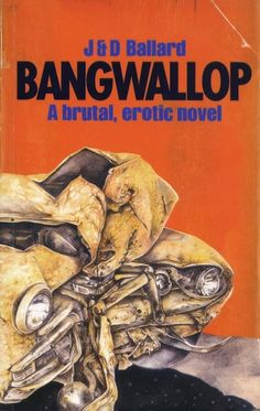 Jake and Dinos Chapman (J. & D. Ballard), Bangwallop, self-published artists' book, London, paperback, 2010. The cover parodies the 1975 British Panther Books paperback