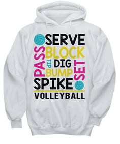 """This Awesome Volleyball design says """"Pass Serve Block Dig Spike Set"""". This awesome live love volleyball design is the perfect gift idea for Volleyball Players and Warmup lovers. . Volleyball Shirt-Words Terms Vocabulary Player Gift   Coaches and volleyball players will love this gift shirt that's perfect for persons who enjoy spikes, sets, passing and serving their way to the championships.  https://www.gearbubble.com/awesome-volleyball-life-hoodie"""