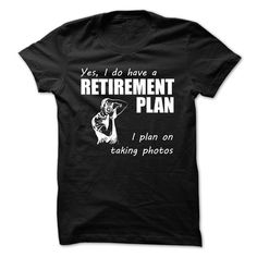 TAKE PHOTOS RETIREMENT PLAN T-Shirts, Hoodies. ADD TO CART ==►…