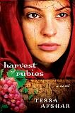 Harvest of Rubies by one of my favorite authors, Tessa Afshar. Beautifully written.