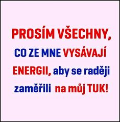 Prosím všechny...... Digital Marketing Trends, Motto, Live Life, Hand Lettering, Texts, Haha, Poems, Wisdom, Thoughts