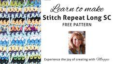 Stitch Repeat Long Single Crochet – Free Crochet Pattern : Maggie's Crochet Blog